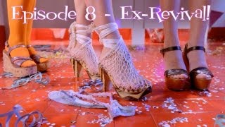 In Her Shoes Web Series - Ex-Revival! (Ep. 8 Eng)