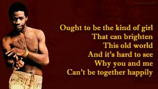 Al Green You Ought to Be With Me lyrics