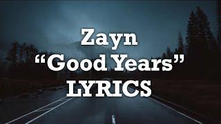 Zayn - Good Years (Lyrics)