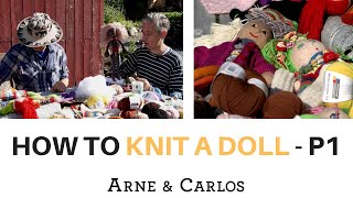 How To Knit A Doll - PART 1 - By ARNE & CARLOS
