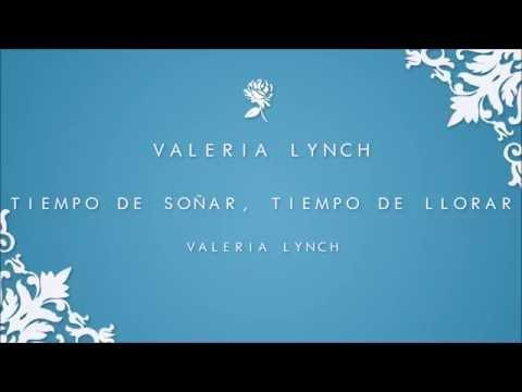 Valeria Lynch | Tiempo de soñar, tiempo de llorar