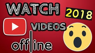 HOW To Watch Youtube Videos Offline [Without Internet] - 100% Working
