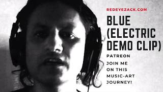 Blue (Electric Demo) [Video]
