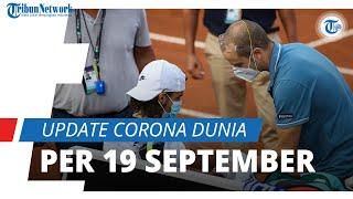 Update Corona Dunia 19 September 2020: 30,6 Juta Terinfeksi, 7 Juta Kasus Aktif di Berbagai Negara