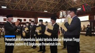 Pemerintah Aceh Buka Seleksi Pejabat Eselon II