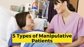 View the video 5 Types of Manipulative Patients