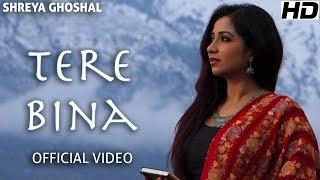 Tere Bina (Single) - Official Video - Shreya   - YouTube
