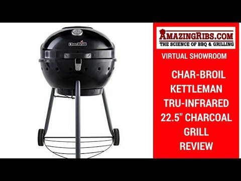 Watch This Char-Broil Kettleman TRU-Infrared 22.5″ Charcoal Grill Review Commercial Free