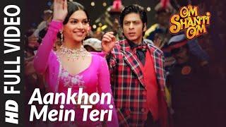 Aankhon Mein Teri Ajab Si | Om Shanti Om | Shahrukh Khan