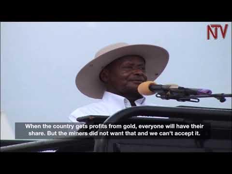 President Museveni defends Mubende gold mine evictions