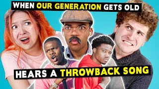 College Kids React To When Our Generation Gets Old And Hears A Throwback Song
