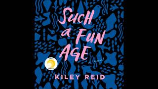 Such a Fun Age, by Kiley Reid Audiobook Excerpt