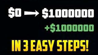 BROKE TO MILLIONAIRE IN 3 EASY STEPS! - GTA Online Beginners Money Guide