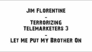 Jim Florentine   Let Me Put My Brother On (Prank Call)