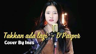 Download lagu Takkan Ada Lagi D Paspor By Ines Mp3