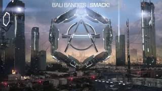 Bali Bandits - SMACK!