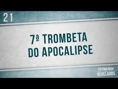 7ª Trombeta | Série: As 7 Trombetas | Segredos Revelados