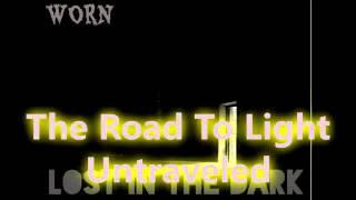 WORN - Lost In The Dark (Lyric Video)