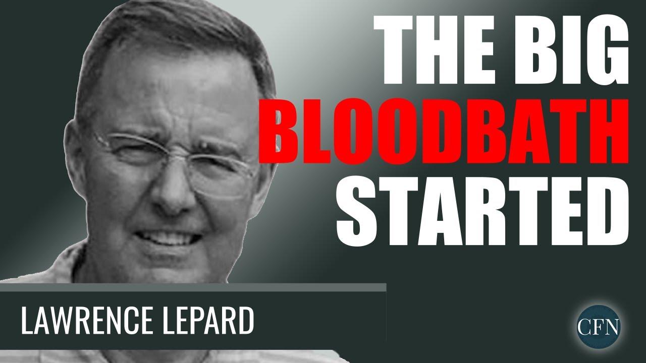 Lawrence Lepard: The Big Bloodbath Has Actually Begun thumbnail