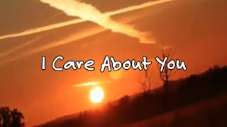 """I Care About You""   Milestone"