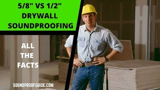 """5/8"""" vs 1/2"""" Drywall For Soundproofing a Wall or Ceiling"""