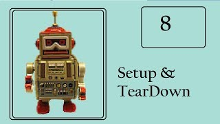 Robot Framework: Add Setup and Tear Down to Test Cases