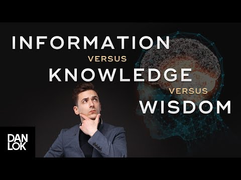 Information Vs Knowledge Vs Wisdom - Dan Lok