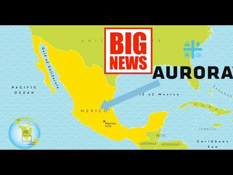stock market news Aurora Entry into Mexican Medical Market