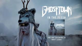 "Ghost Town: ""Don't Leave"" Audio Stream"