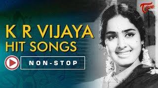 K R Vijaya Telugu All Time Hit Songs Jukebox   TeluguOne