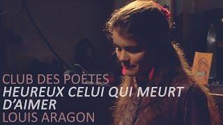 Heureux celui qui meurt d'aimer - Louis Aragon | Club des poètes