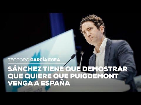 Sánchez tiene que demostrar que quiere que Puigdemont venga a España