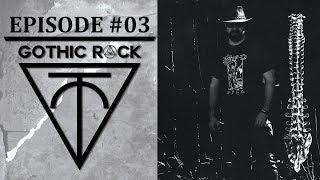 GOTHIC ROCK Radio Show - Episode 03 ➤ Gothic Rock | Post Punk | Wave & Alternative