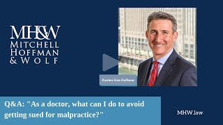 How Can I Avoid a Malpractice Lawsuit? Doctor Q&A with Partner Ken Hoffman