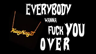 KayKayD - Everybody Wanna Fuck You Over (Lyric   - YouTube