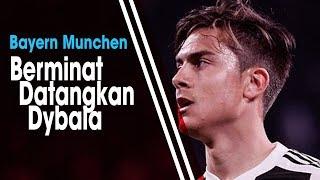 Berminat untuk Datangkan Paulo Dybala dari Juventus, Bayern Munchen Siapkan Rp1,4 TRiliun
