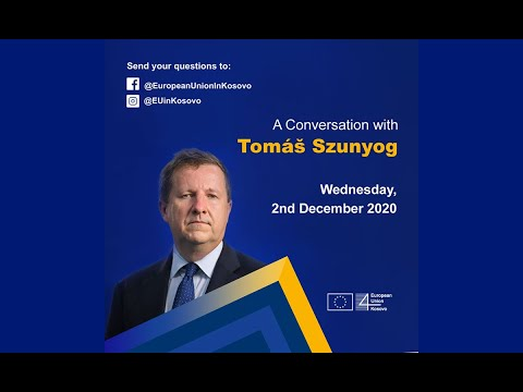 Conversation with EU Ambassador to Kosovo, Tomaš Szunyog