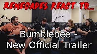 Renegades React to... BumbleBee - New Official Trailer