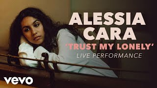 Alessia Cara   Trust My Lonely Official Live Performance (Vevo X)