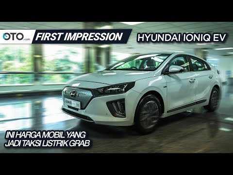 Hyundai Ioniq EV | First Impression | Ini Harga Mobil Yang Jadi Taksi Listrik Grab | OTO.com