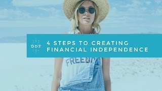 4 Steps to Creating Financial Independence