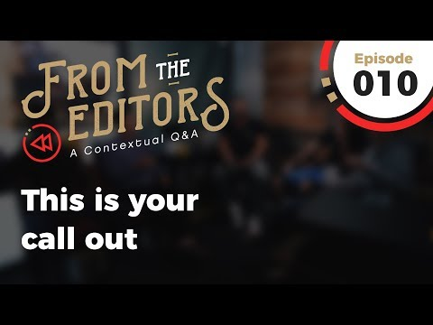 From The Editors | Episode 10