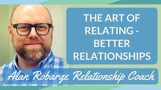 Art Of Relating: How To Create Healthy Relationships