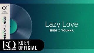 [EDEN_STARDUST.01] 이든(EDEN), 윤하(YOUNHA)   'Lazy Love' (Lyric Video)