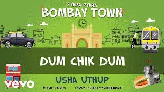 Dum Chik Dum - Official Full Song | Pyara Pyara Bombay