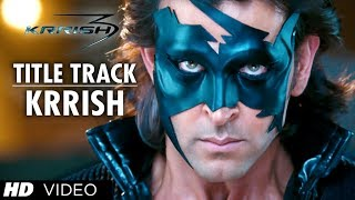Krrish Krrish - Title Song Video - Krrish 3