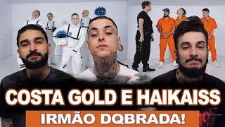 Costa Gold E Haikaiss   Irmão DQbrada! (prod. Nox E Andre Nine) | REACT  ANÁLISE VERSATIL Ft. Sos