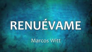 C0056 RENUÉVAME - Marcos Witt (Letras)