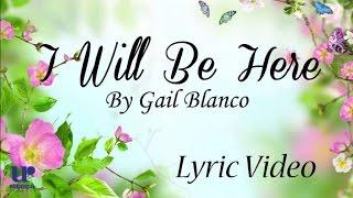Gail Blanco - I Will Be Here (Lyric Video)