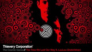 Thievery Corporation - The Time We Lost Our Way [Official Audio]